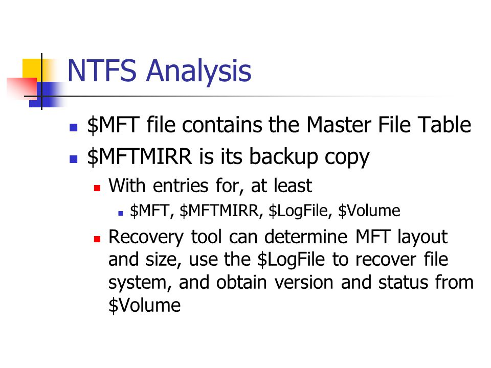 NTFS Analysis $MFT file contains the Master File Table