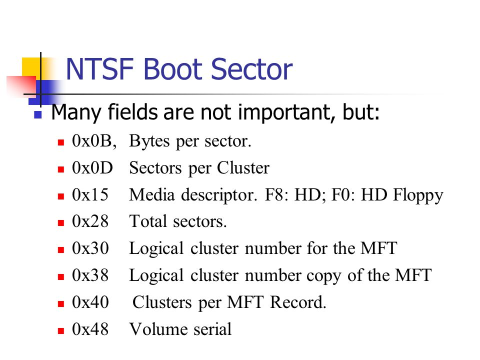 NTSF Boot Sector Many fields are not important, but: