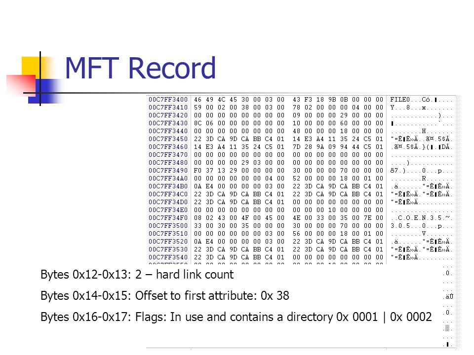 MFT Record Bytes 0x12-0x13: 2 – hard link count