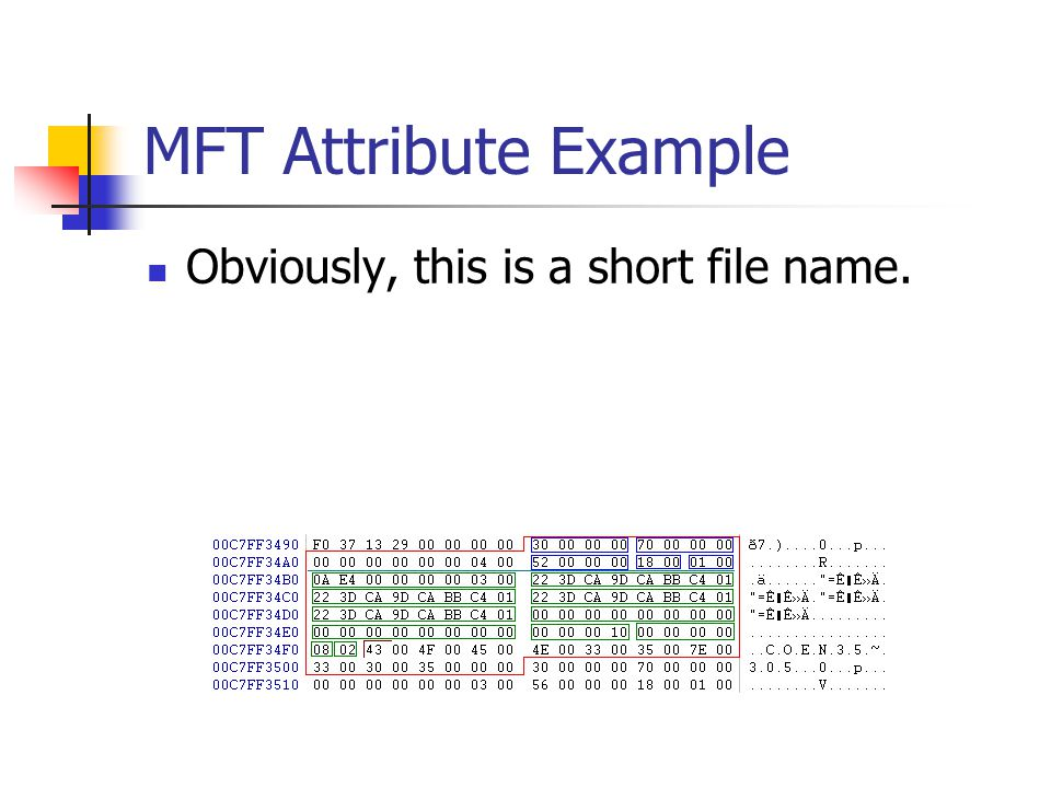 MFT Attribute Example Obviously, this is a short file name.
