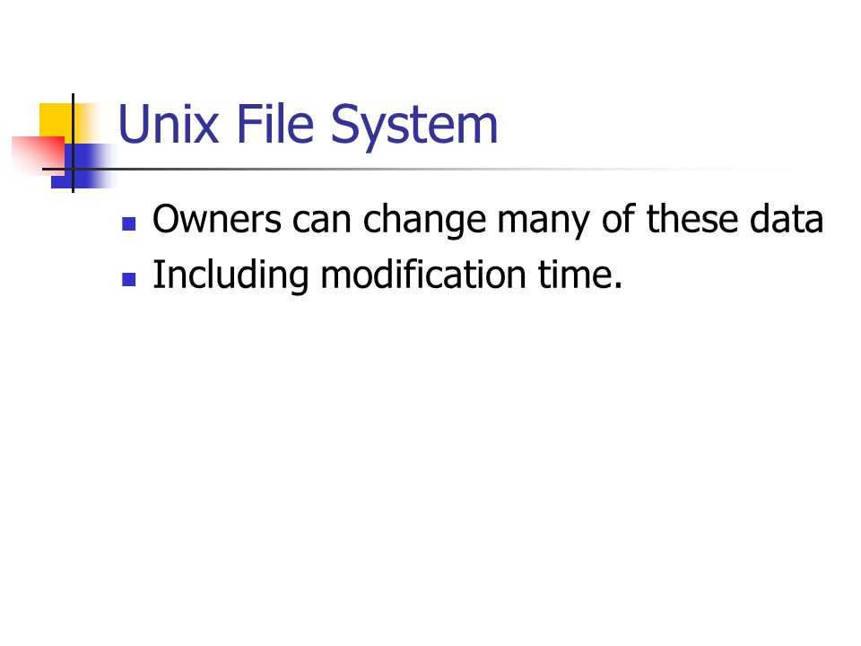 Unix File System Owners can change many of these data