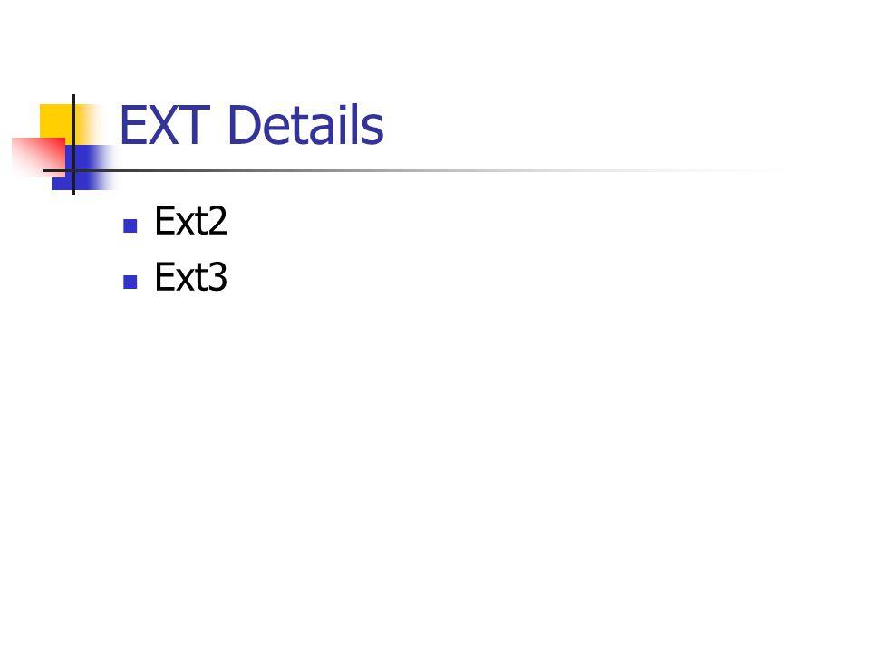 EXT Details Ext2 Ext3