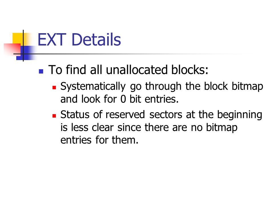 EXT Details To find all unallocated blocks: