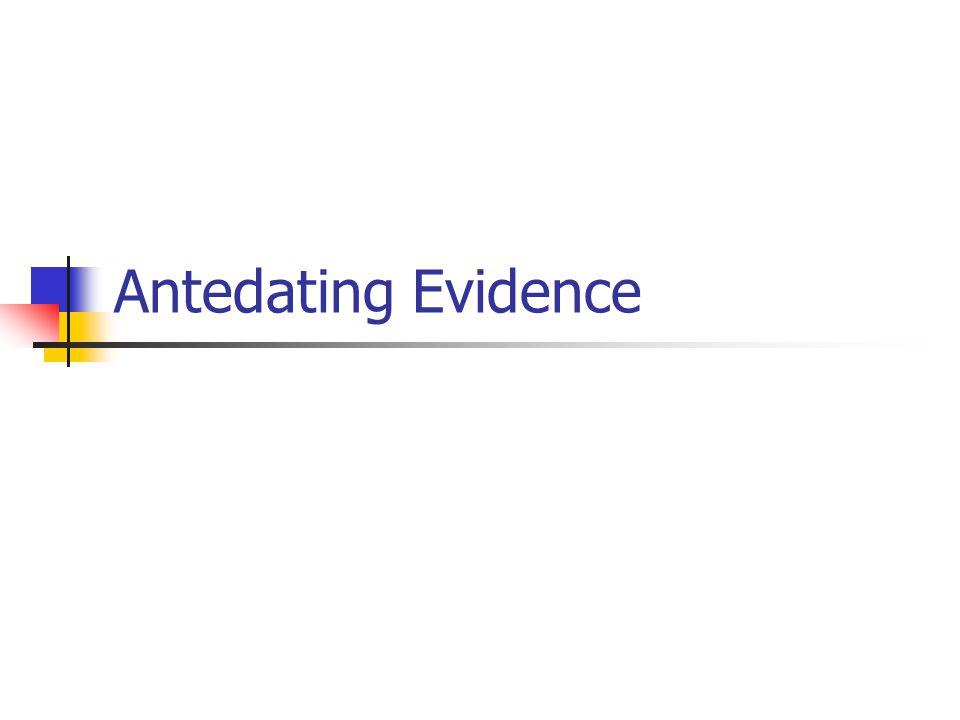 Antedating Evidence
