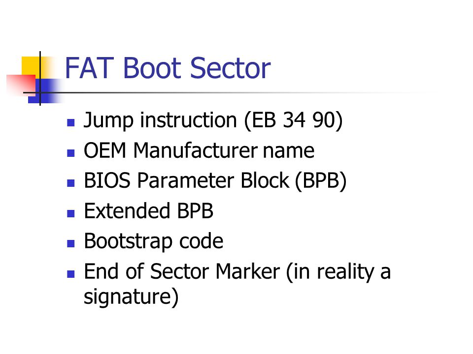 FAT Boot Sector Jump instruction (EB 34 90) OEM Manufacturer name
