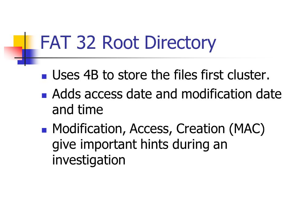 FAT 32 Root Directory Uses 4B to store the files first cluster.