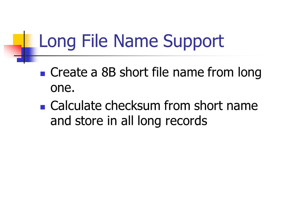 Long File Name Support Create a 8B short file name from long one.