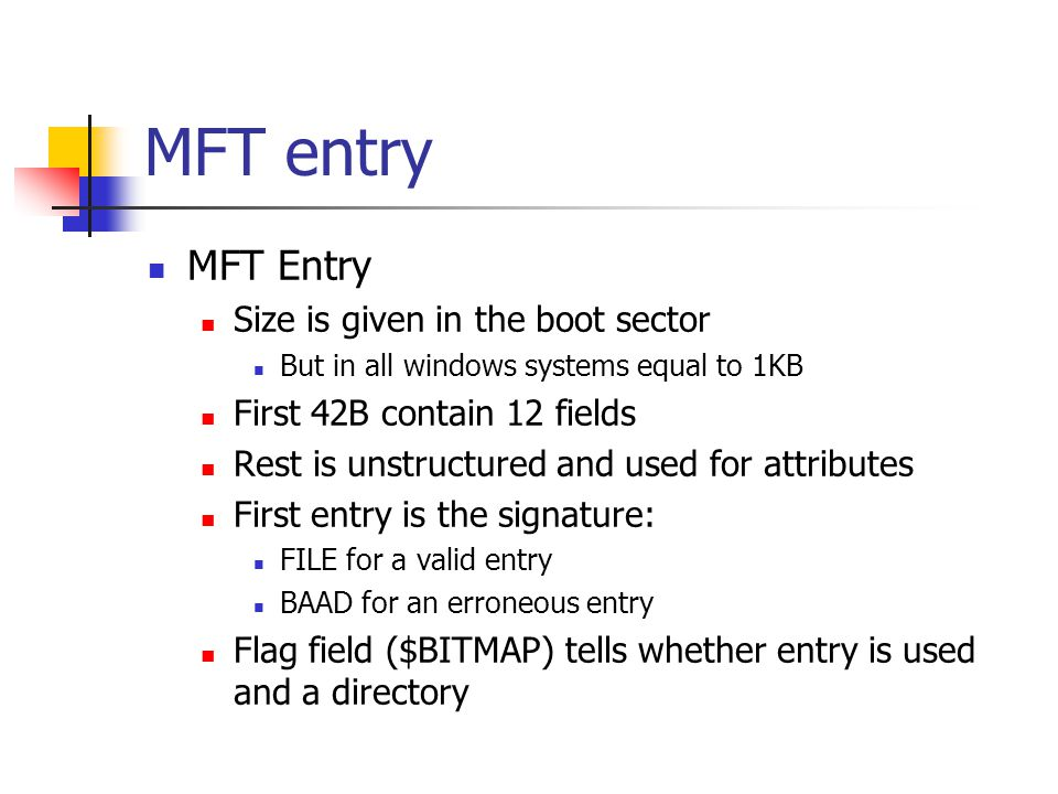 MFT entry MFT Entry Size is given in the boot sector