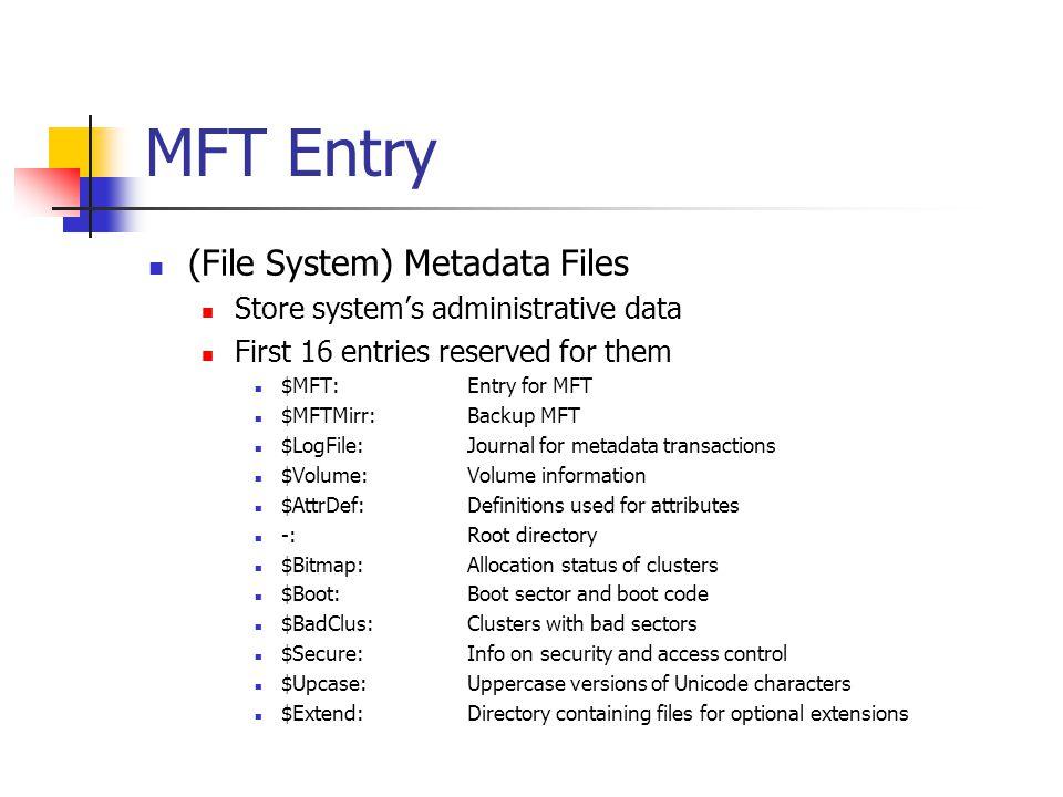 MFT Entry (File System) Metadata Files