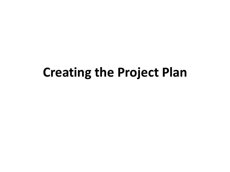 Creating the Project Plan