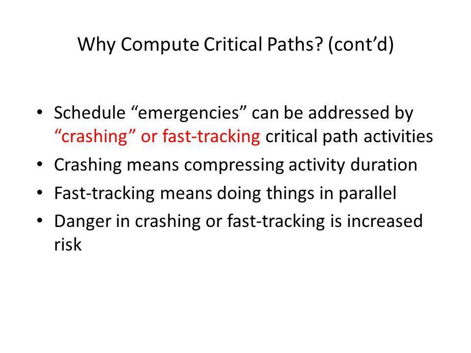 Why Compute Critical Paths (cont'd)