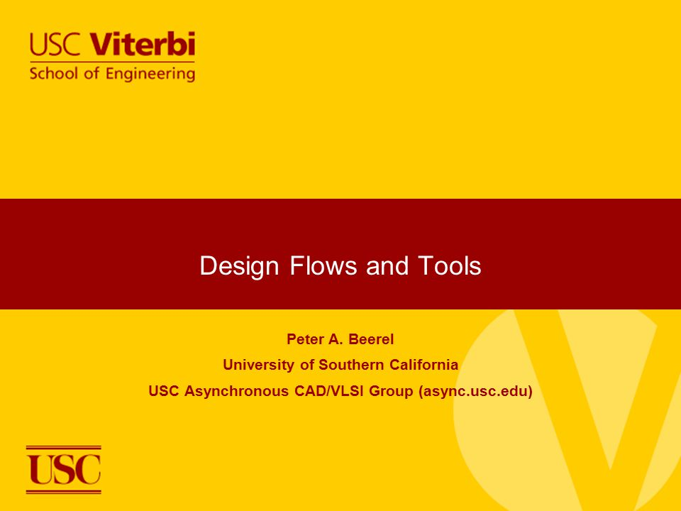 Design Flows and Tools Peter A. Beerel