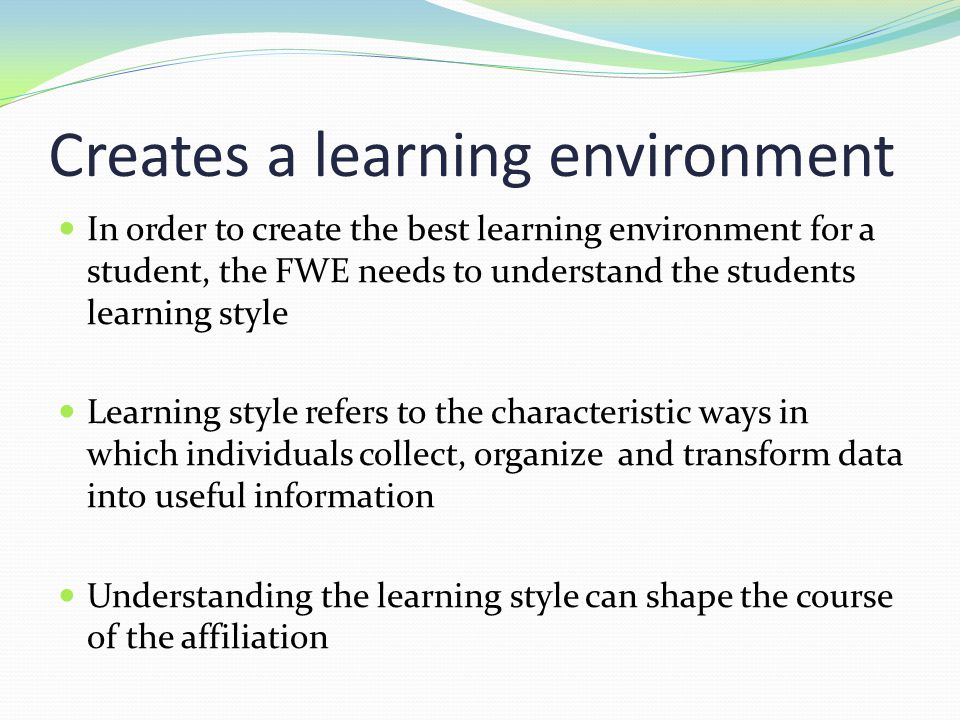 Creates a learning environment