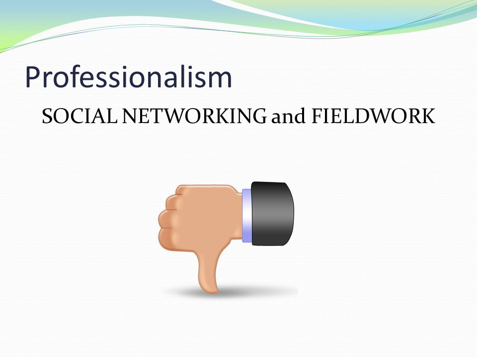 SOCIAL NETWORKING and FIELDWORK