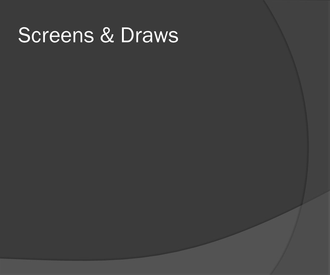Screens & Draws
