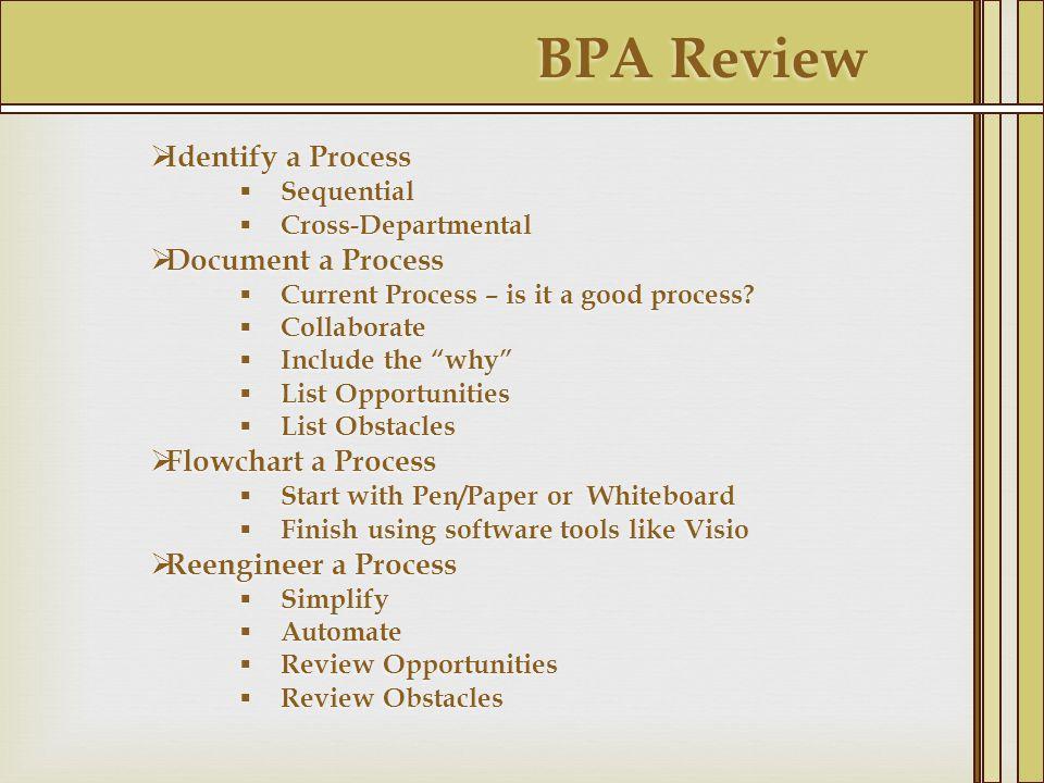 BPA Review Identify a Process Document a Process Flowchart a Process