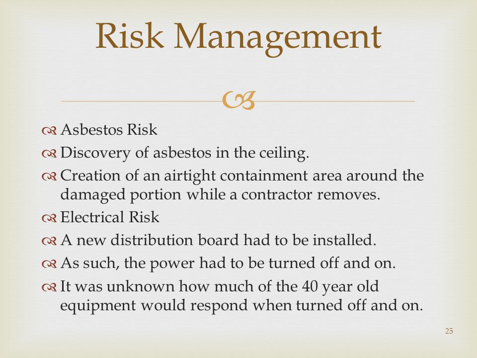 Risk Management Asbestos Risk Discovery of asbestos in the ceiling.