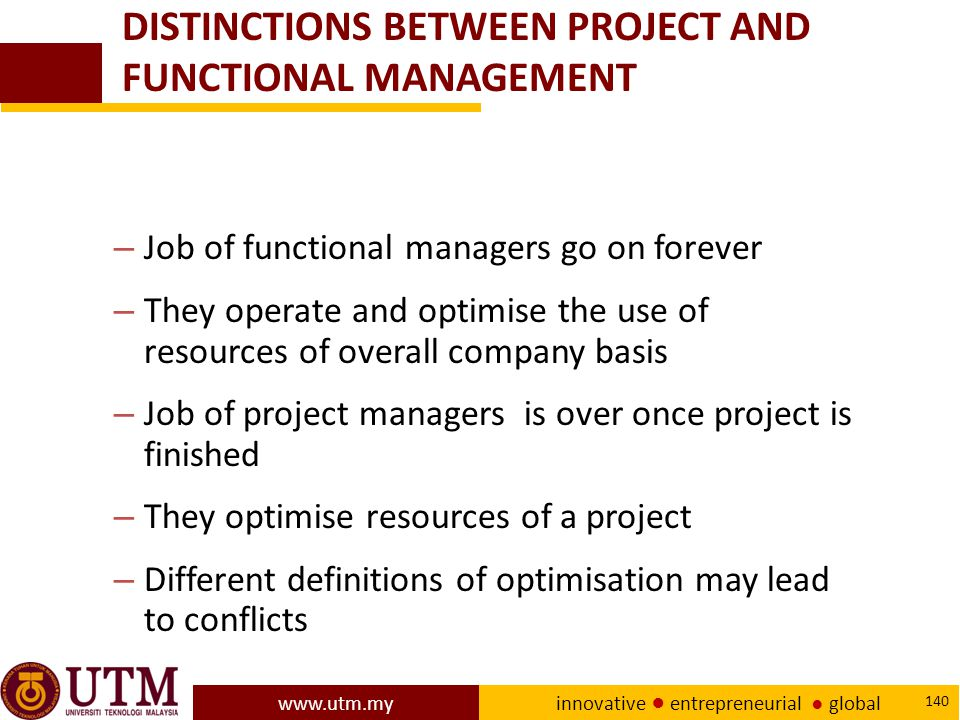 DISTINCTIONS BETWEEN PROJECT AND FUNCTIONAL MANAGEMENT