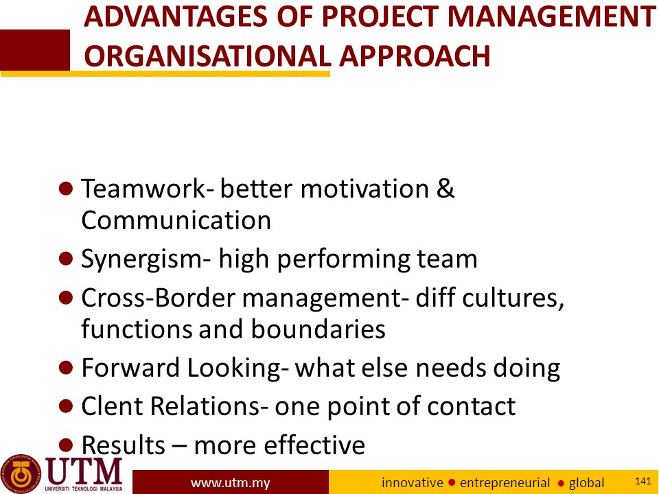 ADVANTAGES OF PROJECT MANAGEMENT ORGANISATIONAL APPROACH