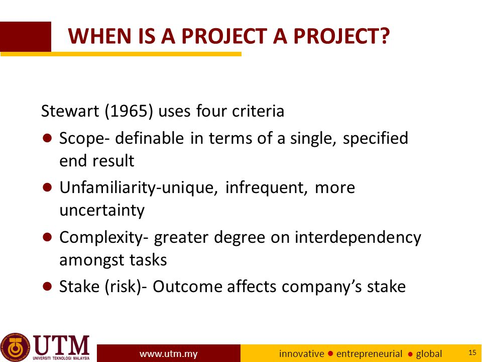 WHEN IS A PROJECT A PROJECT