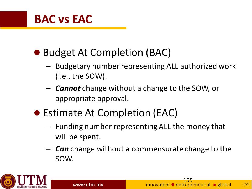 BAC vs EAC Budget At Completion (BAC) Estimate At Completion (EAC)