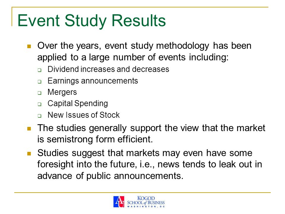 Event Study Results Over the years, event study methodology has been applied to a large number of events including: