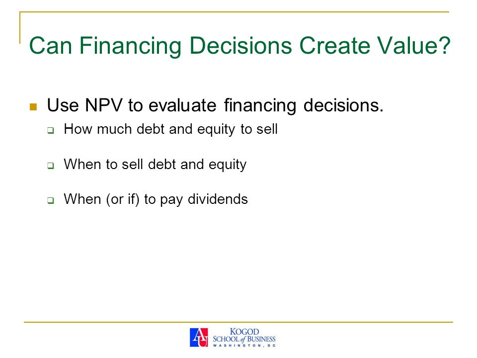Can Financing Decisions Create Value