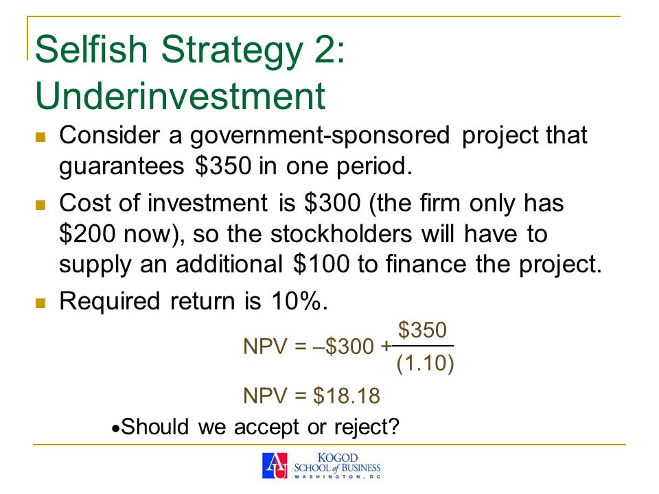 Selfish Strategy 2: Underinvestment