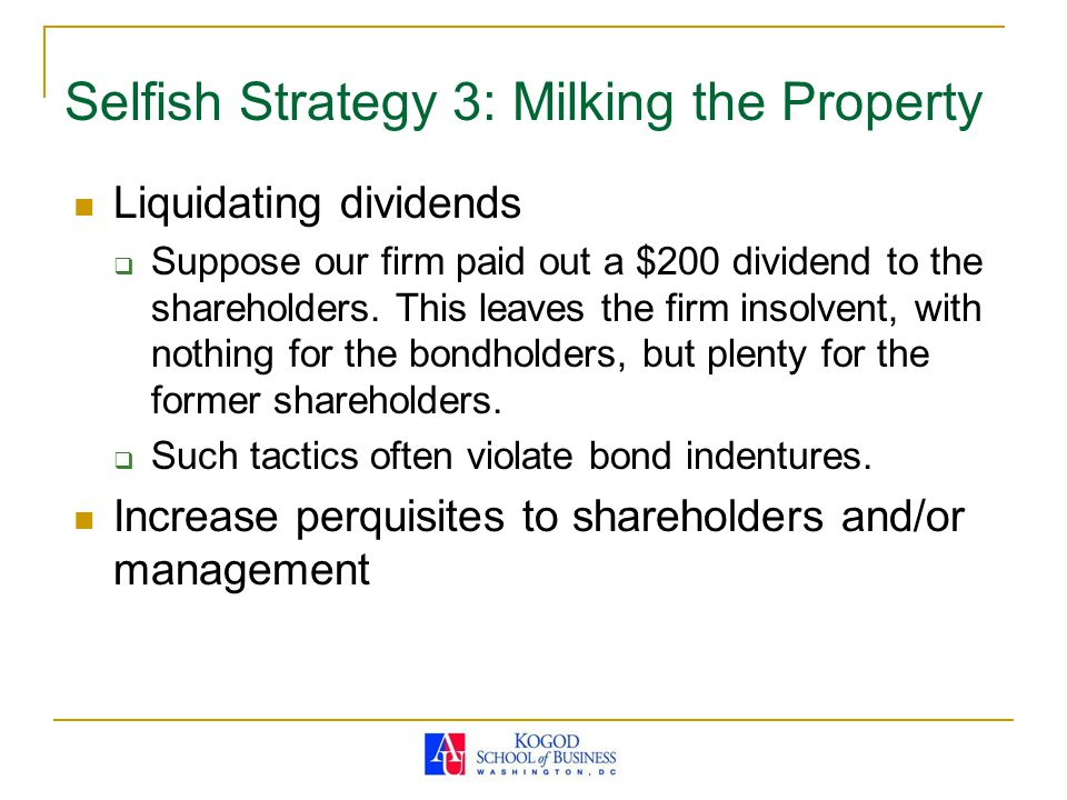 Selfish Strategy 3: Milking the Property