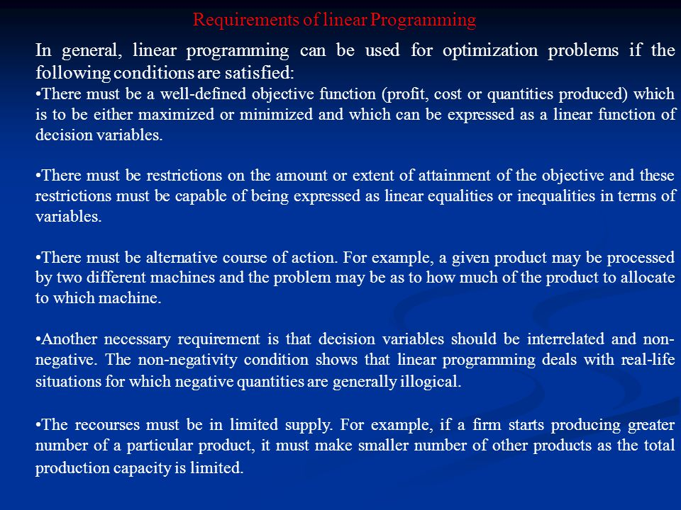 Requirements of linear Programming