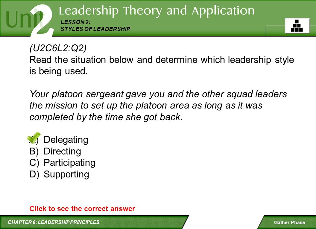 (U2C6L2:Q2) Read the situation below and determine which leadership style is being used.