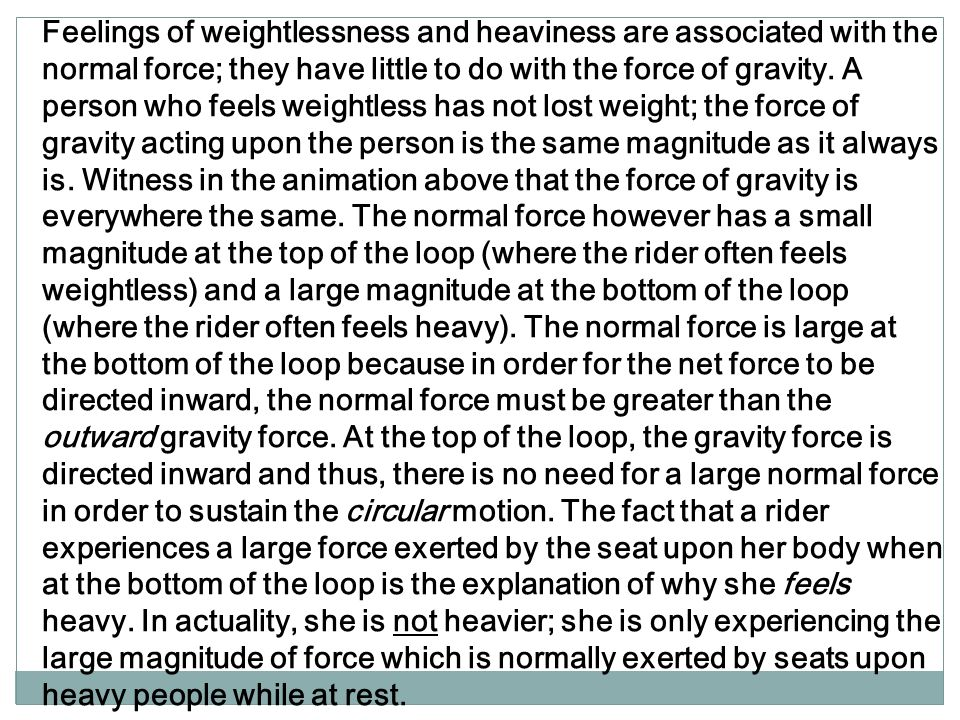 Feelings of weightlessness and heaviness are associated with the normal force; they have little to do with the force of gravity.