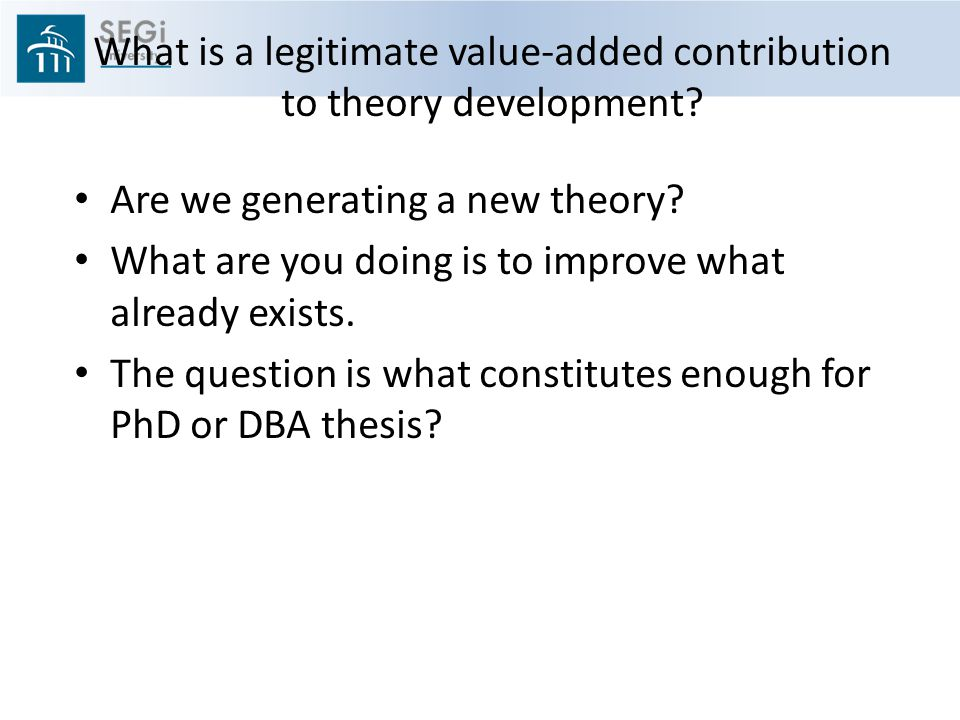 What is a legitimate value-added contribution to theory development