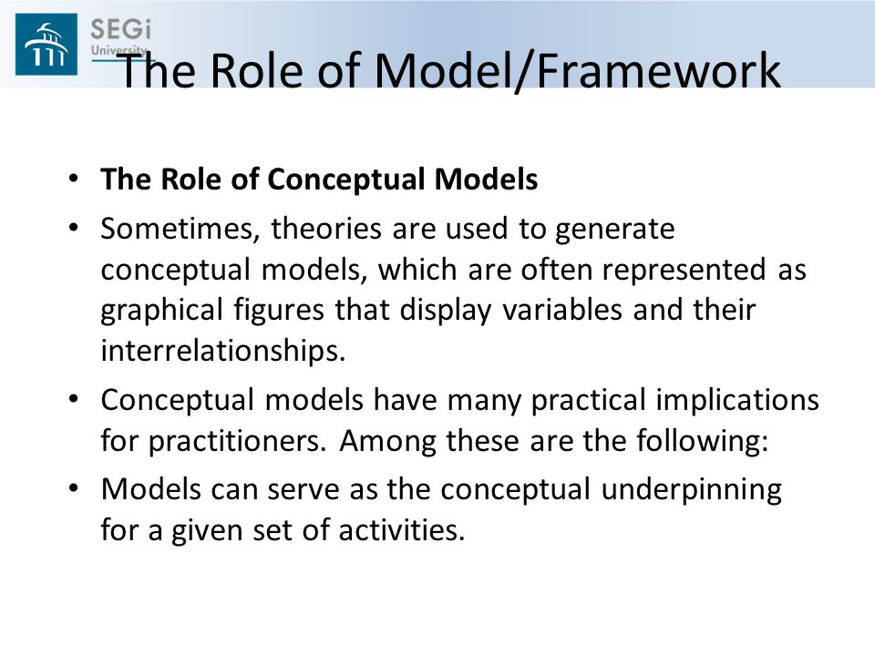 The Role of Model/Framework