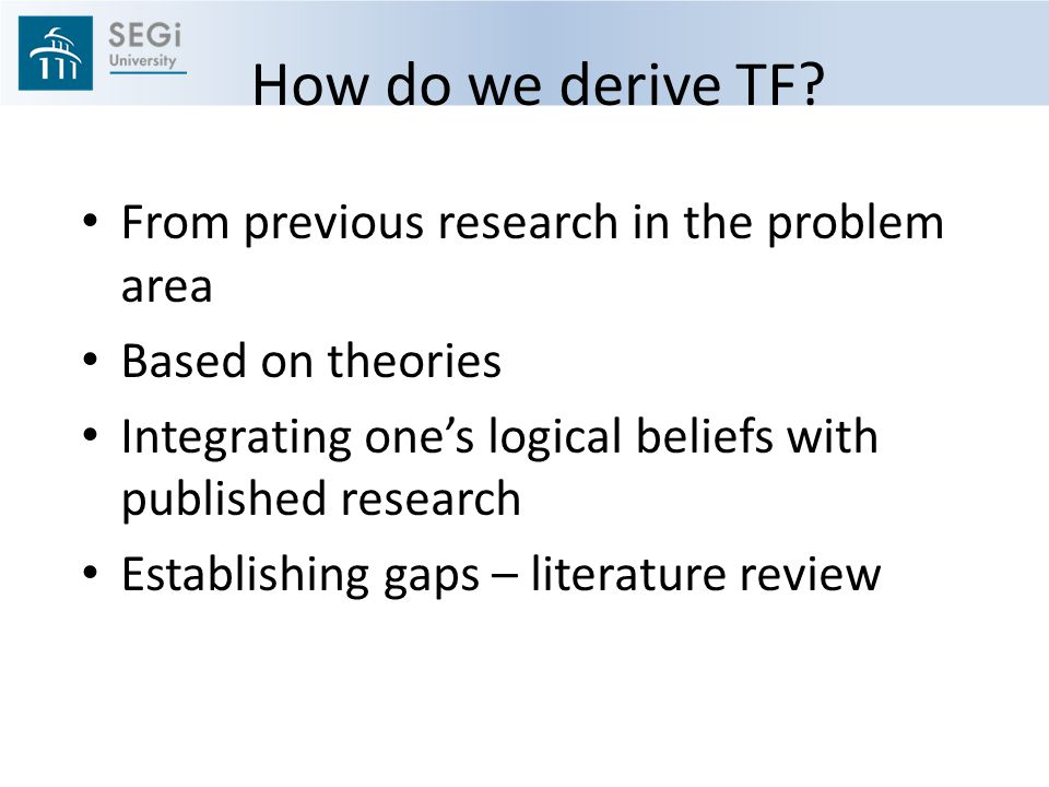 How do we derive TF From previous research in the problem area