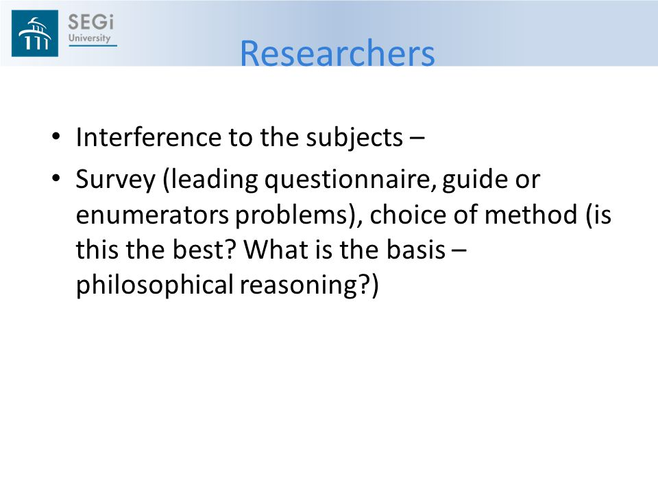 Researchers Interference to the subjects –