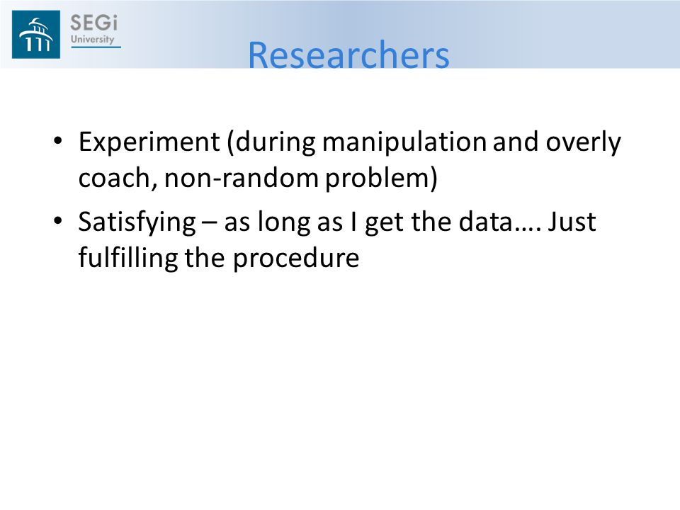 Researchers Experiment (during manipulation and overly coach, non-random problem)