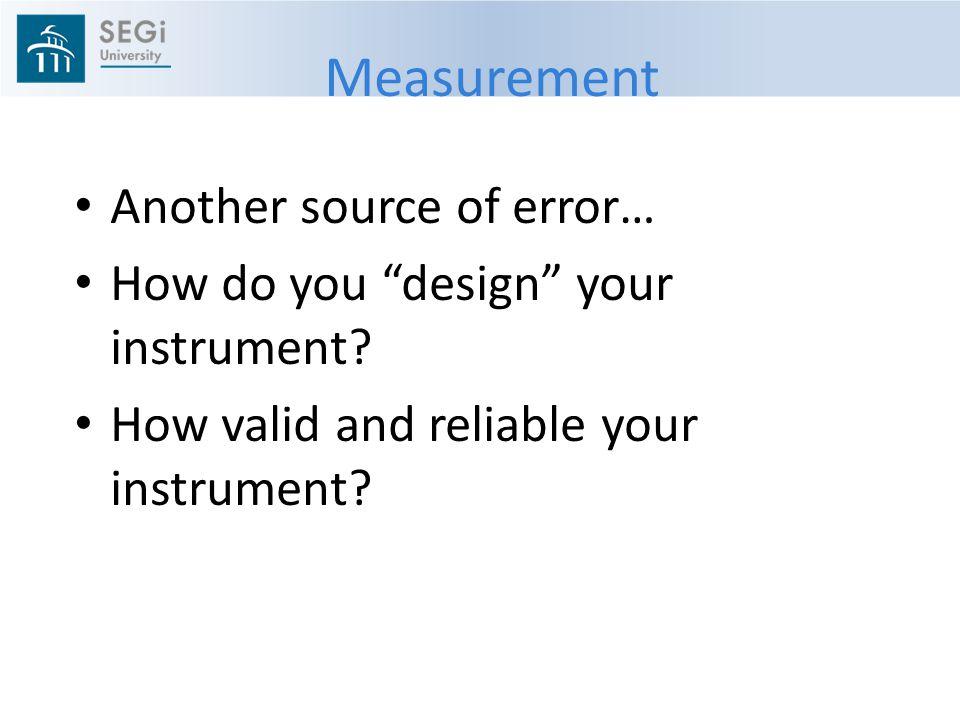 Measurement Another source of error…