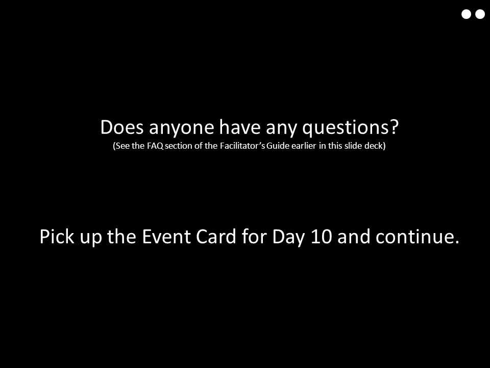 Pick up the Event Card for Day 10 and continue.
