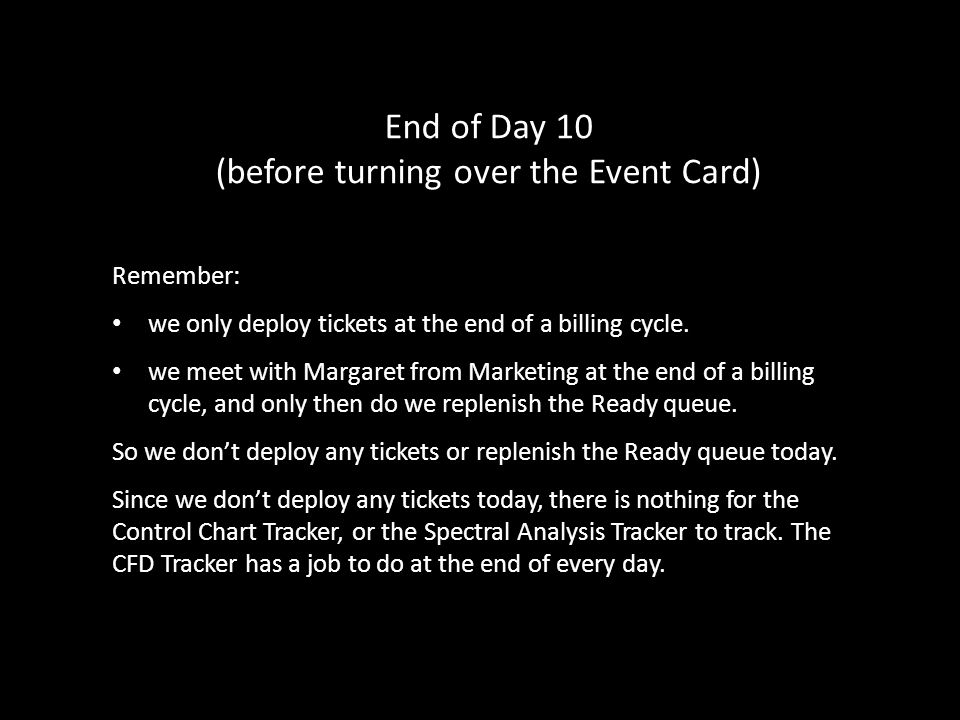 End of Day 10 (before turning over the Event Card)