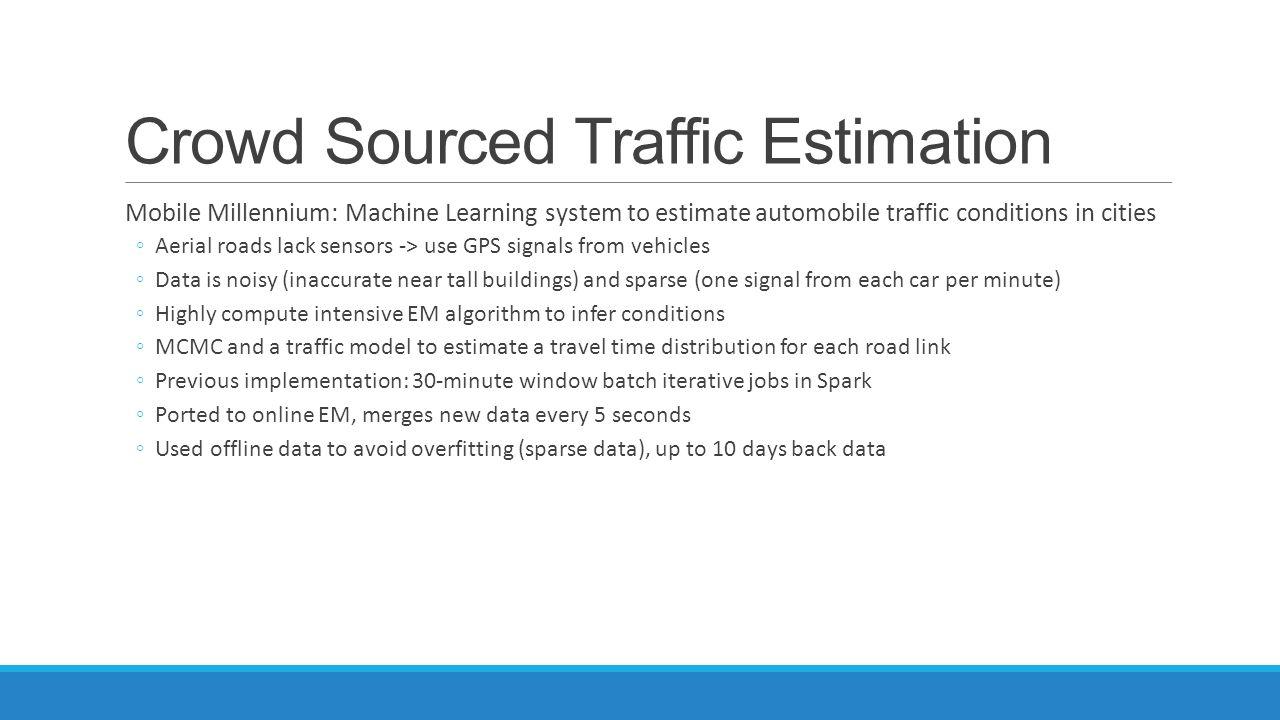 Crowd Sourced Traffic Estimation