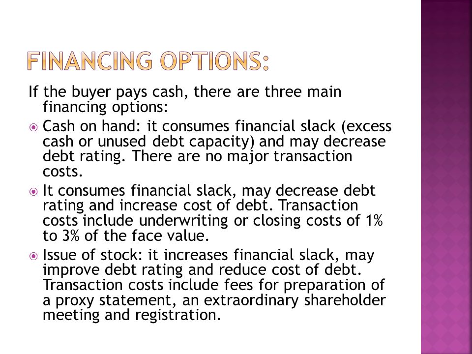 Financing Options: If the buyer pays cash, there are three main financing options: