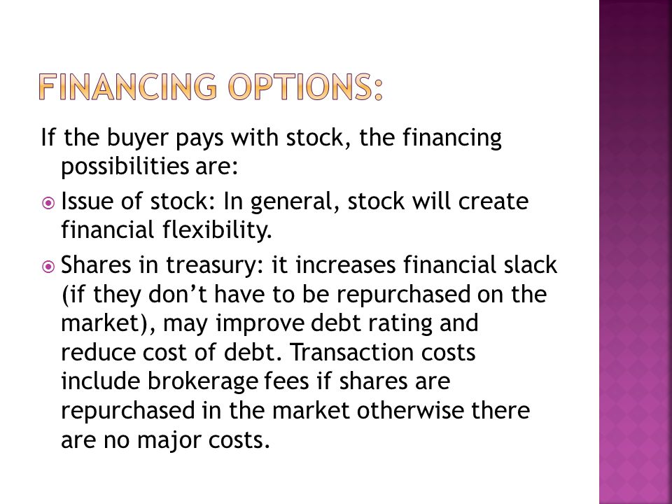 Financing Options: If the buyer pays with stock, the financing possibilities are: