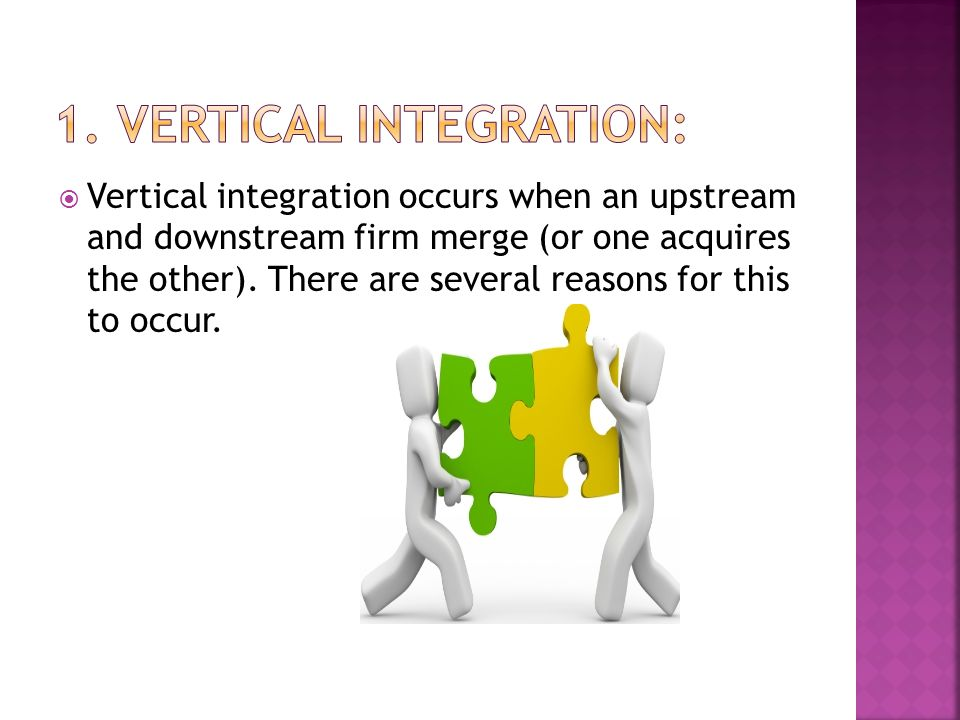 1. Vertical integration: