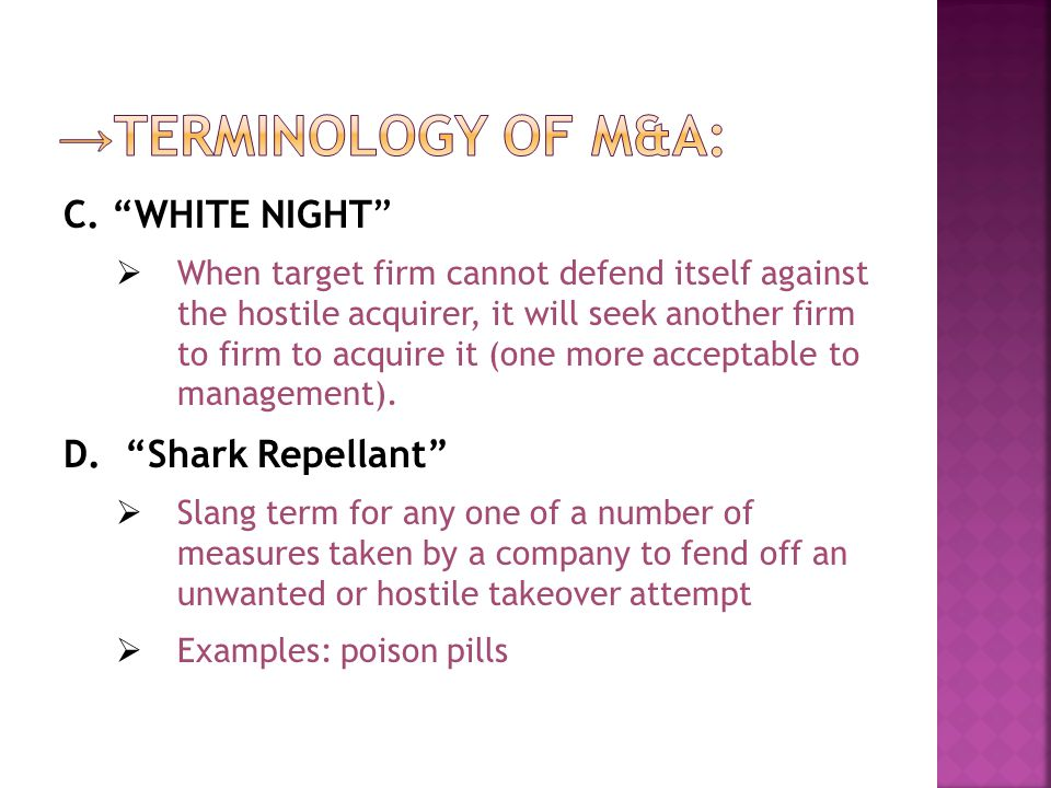 →TERMINOLOGY OF M&A: C. WHITE NIGHT D. Shark Repellant