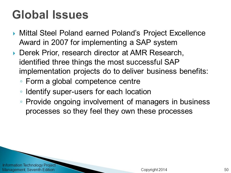 Global Issues Mittal Steel Poland earned Poland's Project Excellence Award in 2007 for implementing a SAP system.