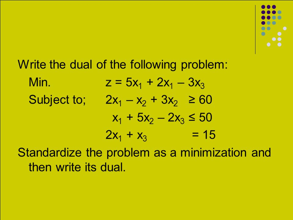Write the dual of the following problem: