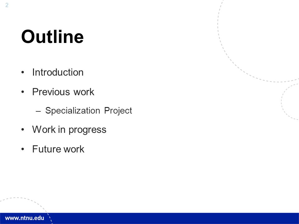 Outline Introduction Previous work Work in progress Future work