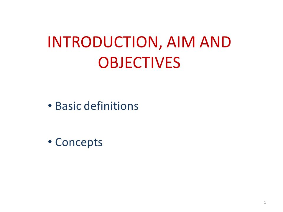 INTRODUCTION, AIM AND OBJECTIVES