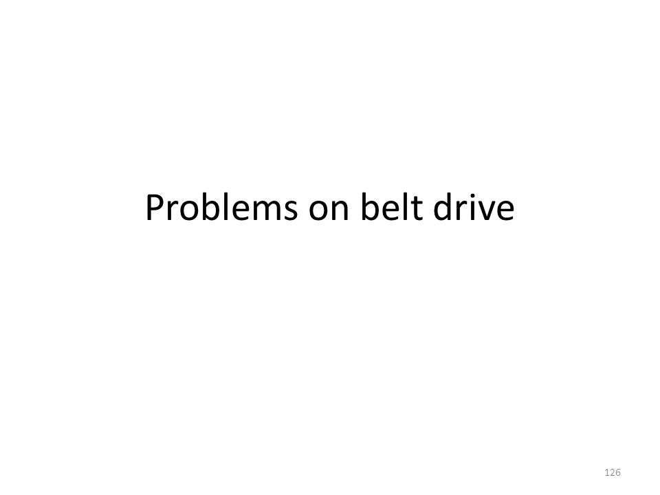 Problems on belt drive